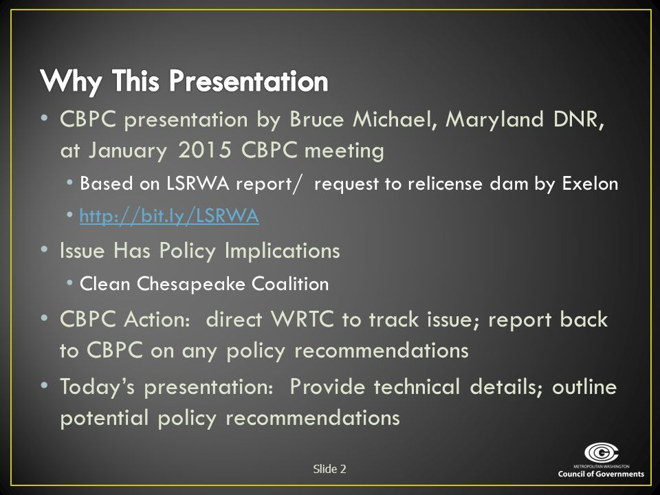 Why This Presentation CBPC presentation by Bruce Michael, Maryland DNR, at January 2015 CBPC meeting.
