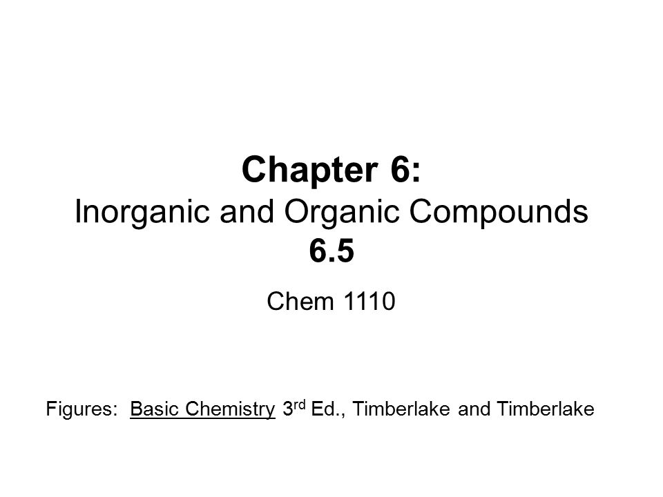 Chapter 6: Inorganic and Organic Compounds 6.5