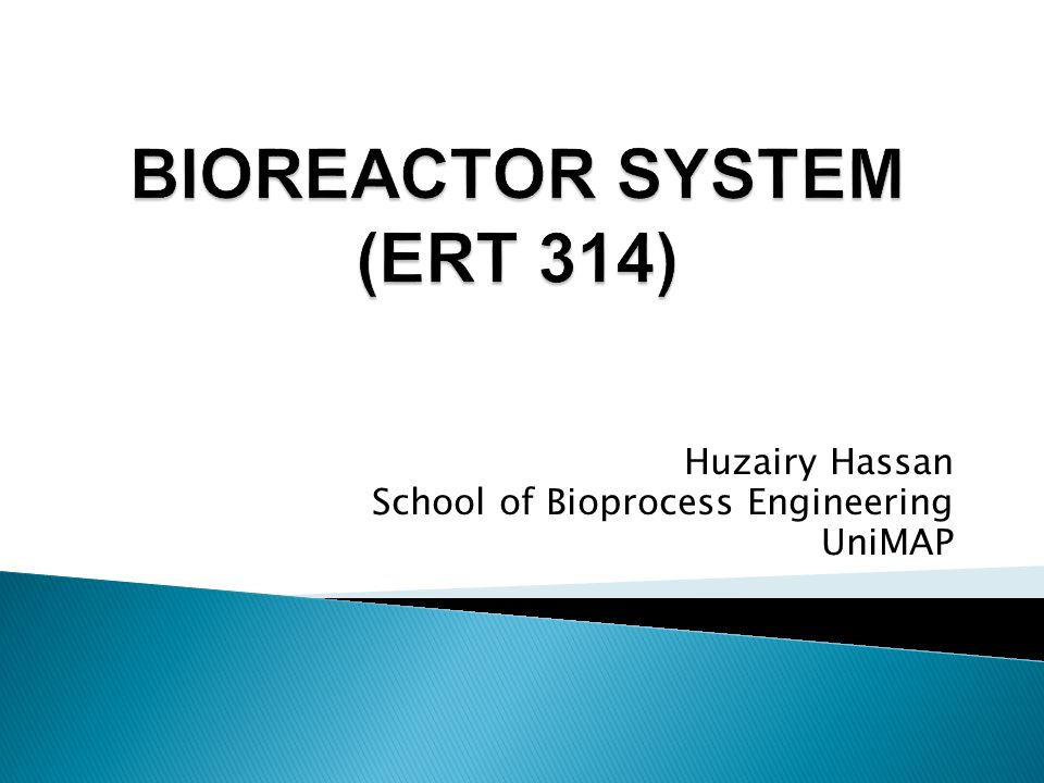 BIOREACTOR SYSTEM (ERT 314)