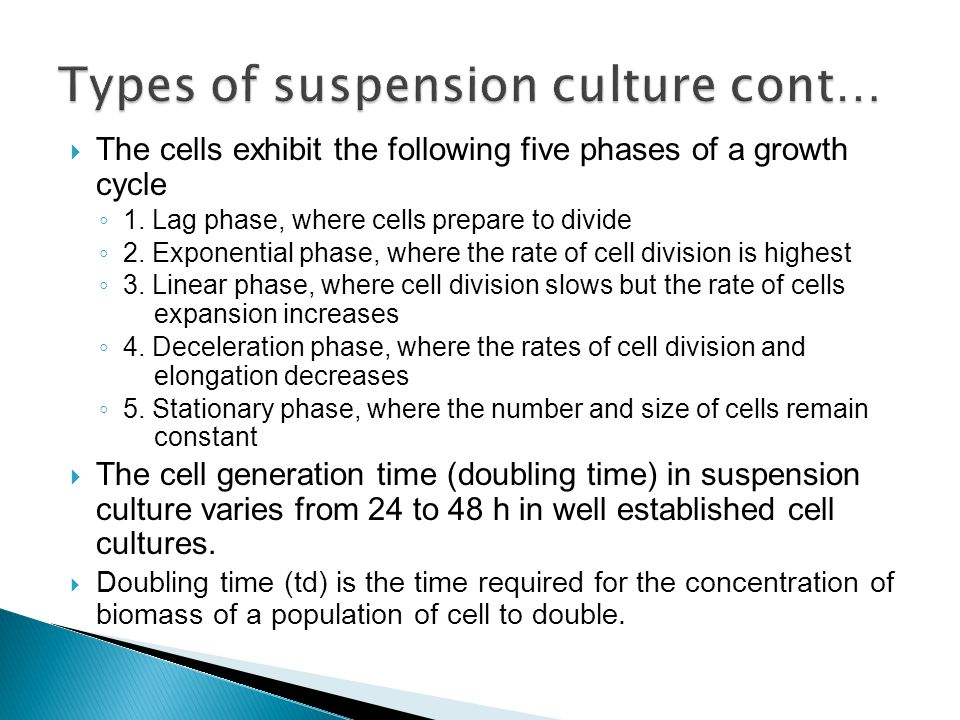 Types of suspension culture cont…