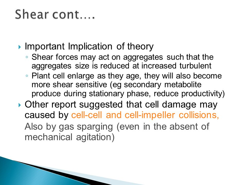 Shear cont…. Important Implication of theory
