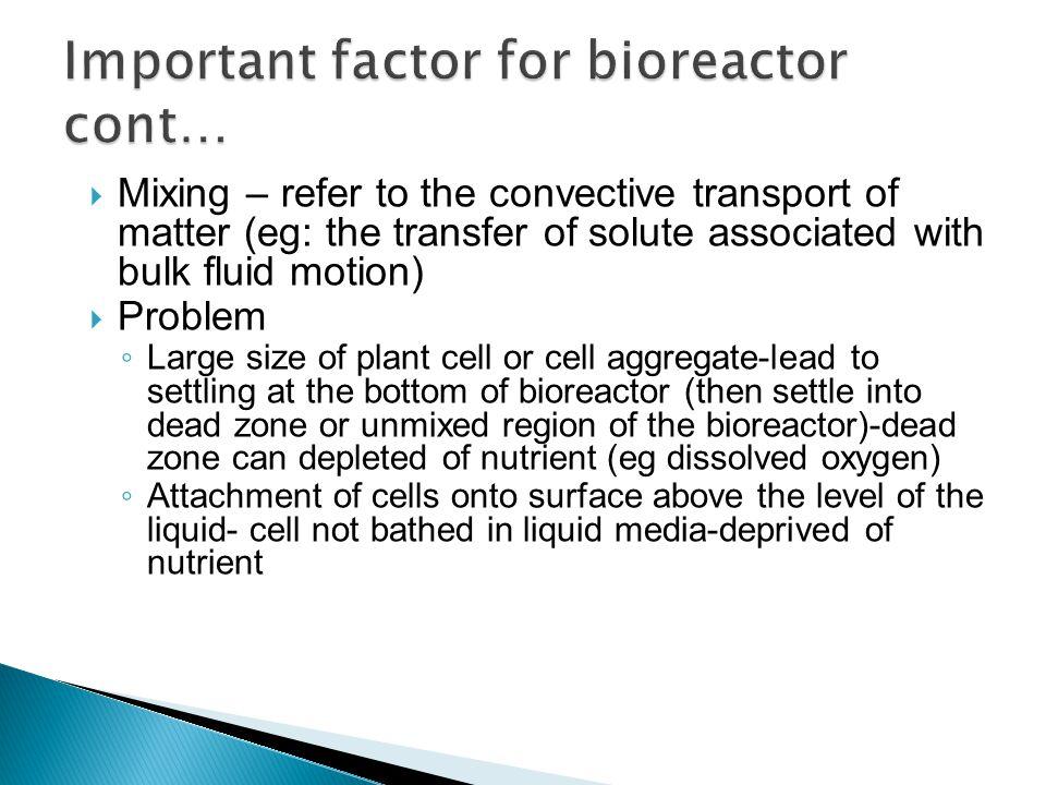 Important factor for bioreactor cont…