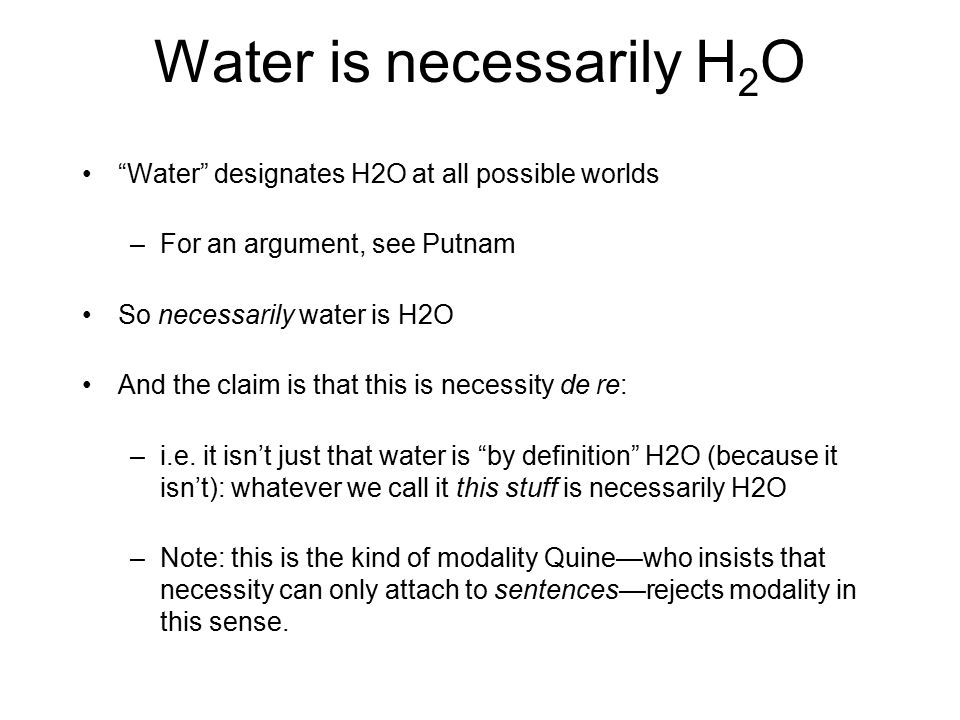 Water is necessarily H2O