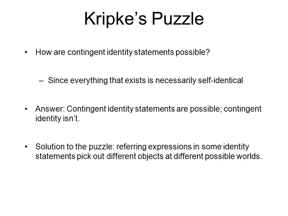 Kripke's Puzzle How are contingent identity statements possible