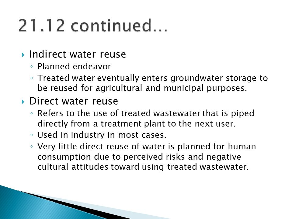 21.12 continued… Indirect water reuse Direct water reuse
