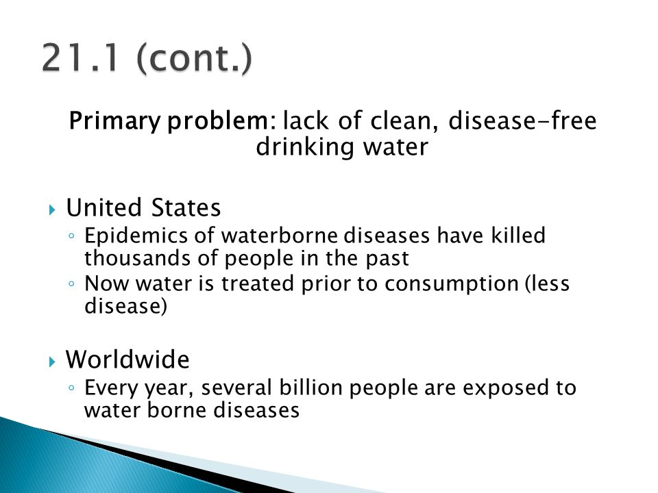 Primary problem: lack of clean, disease-free drinking water