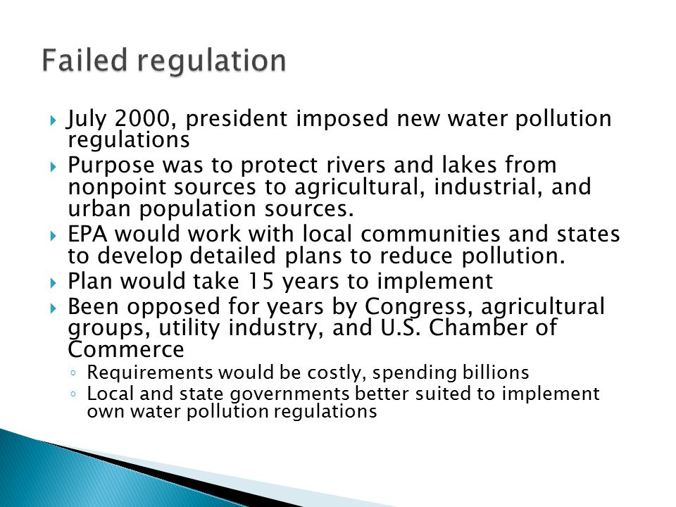 Failed regulation July 2000, president imposed new water pollution regulations.
