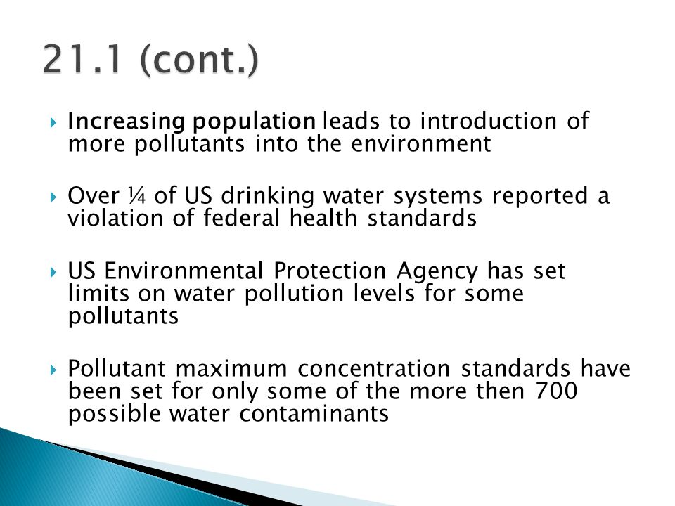 21.1 (cont.) Increasing population leads to introduction of more pollutants into the environment.