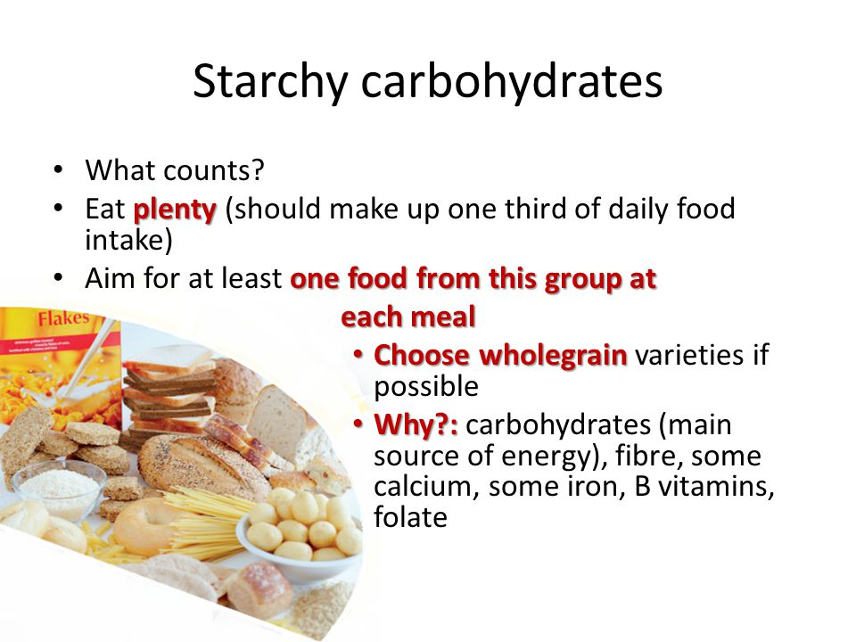 Starchy carbohydrates
