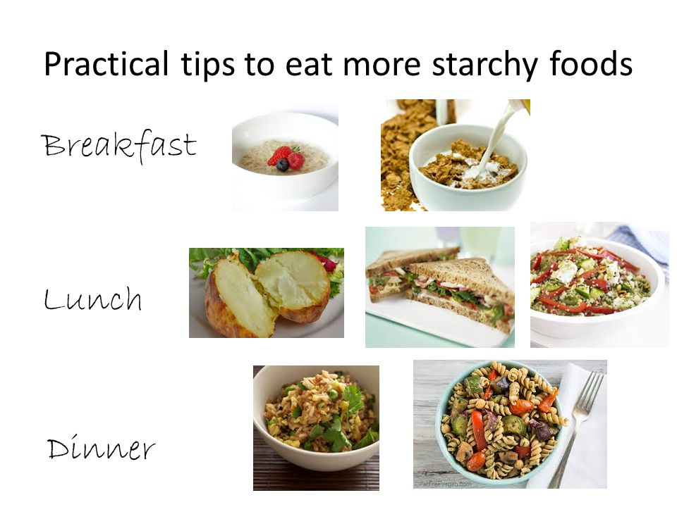 Practical tips to eat more starchy foods