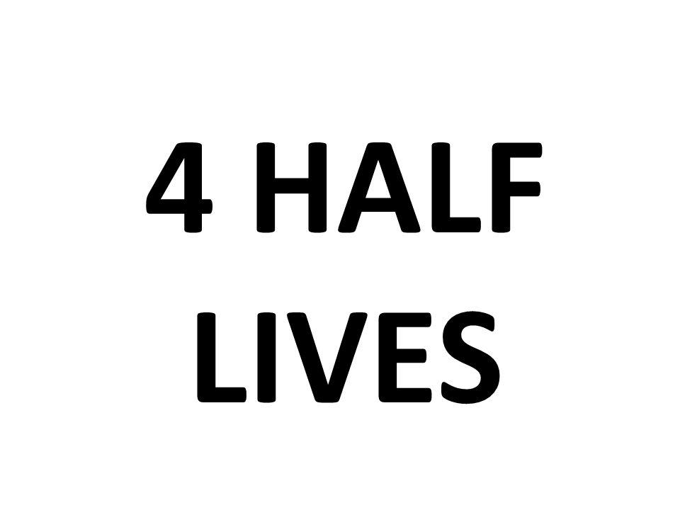 4 half lives