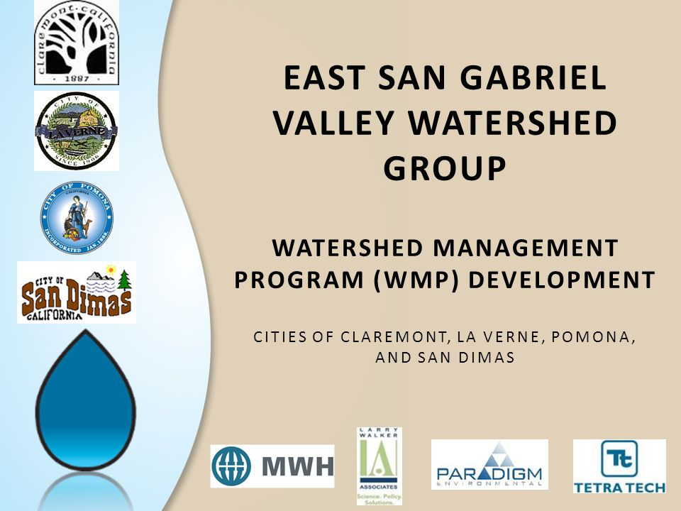 East San Gabriel valley watershed Group Watershed Management Program (WMP) Development Cities of claremont, La Verne, pomona, and san dimas