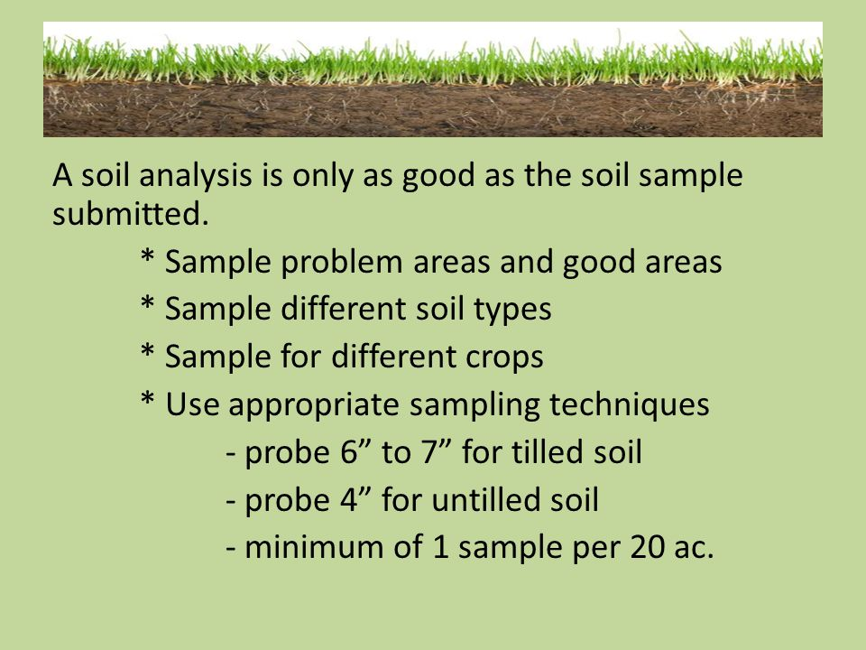 A soil analysis is only as good as the soil sample submitted