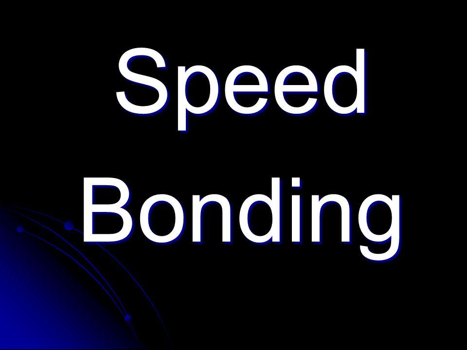 Speed Bonding