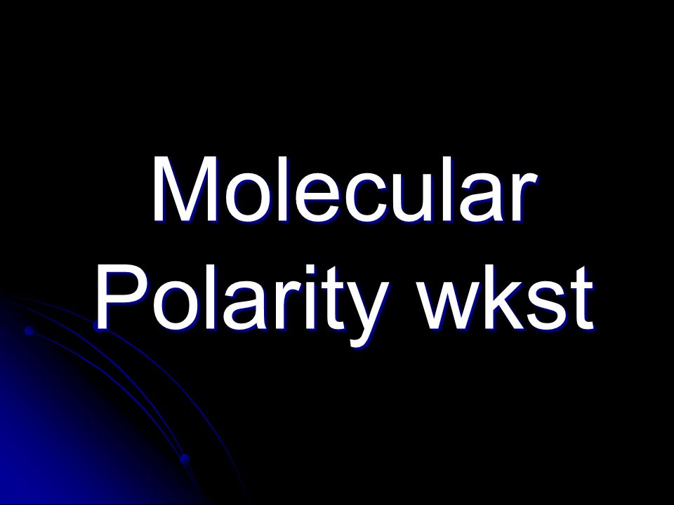 Molecular Polarity wkst