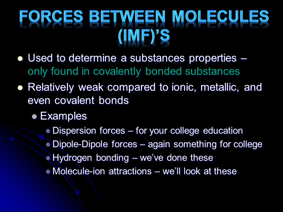 Forces Between Molecules (IMF)'s