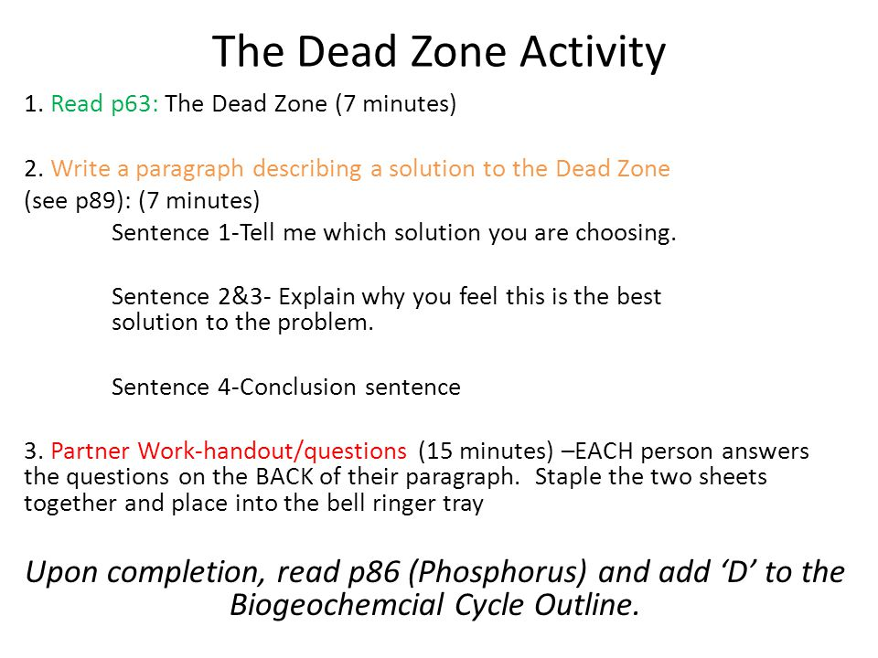 The Dead Zone Activity 1. Read p63: The Dead Zone (7 minutes) 2. Write a paragraph describing a solution to the Dead Zone.