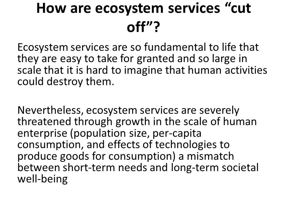 How are ecosystem services cut off