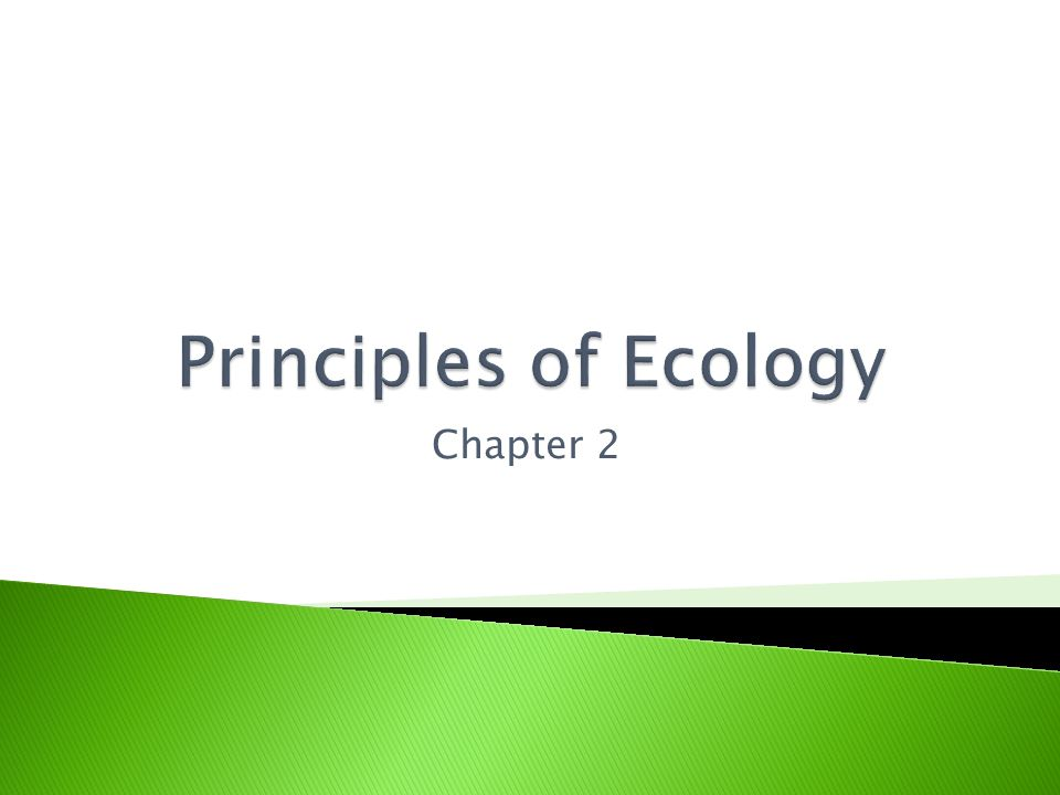 Principles of Ecology Chapter 2