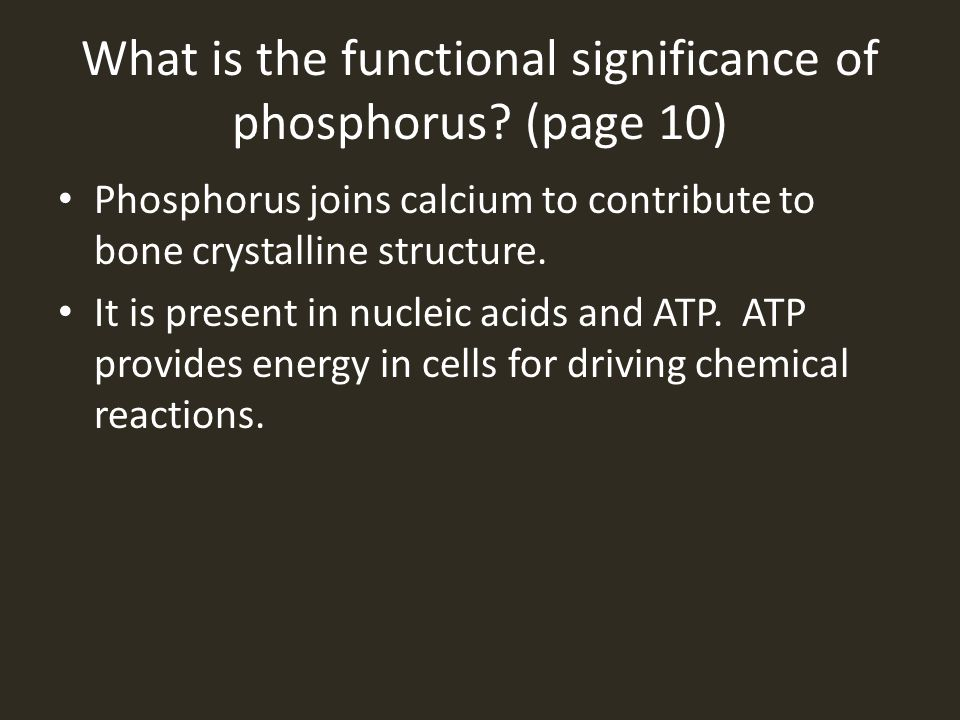 What is the functional significance of phosphorus (page 10)