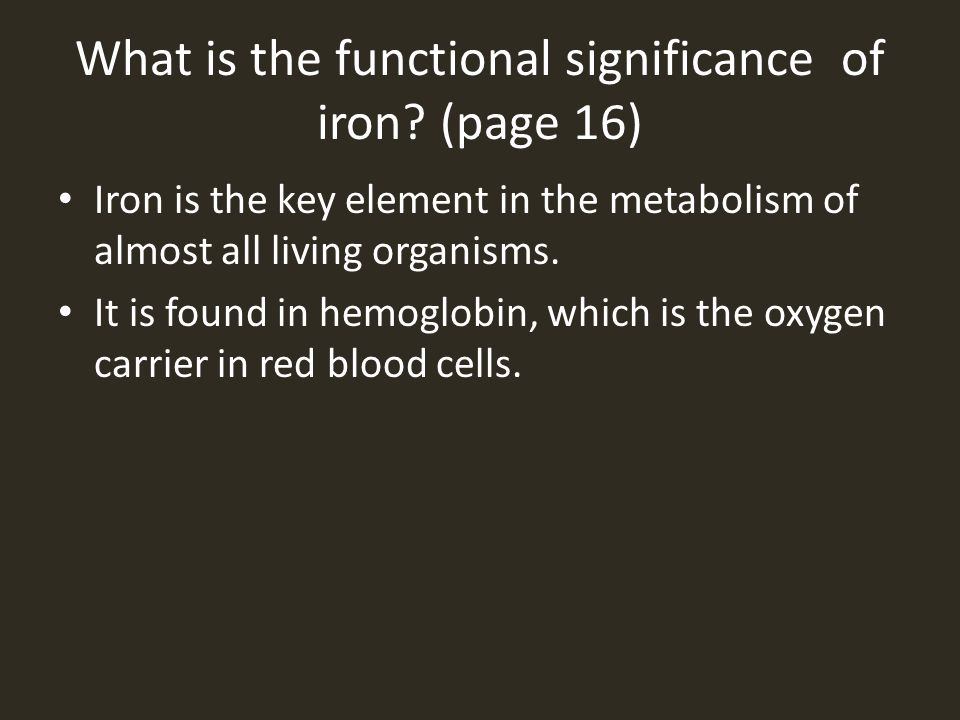 What is the functional significance of iron (page 16)