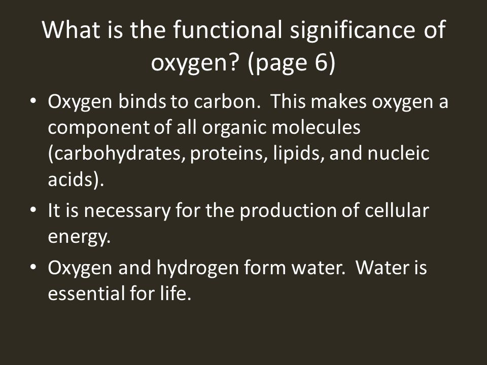 What is the functional significance of oxygen (page 6)