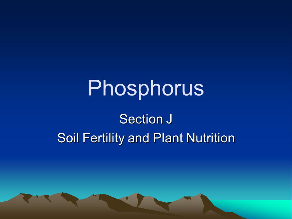 Section J Soil Fertility and Plant Nutrition