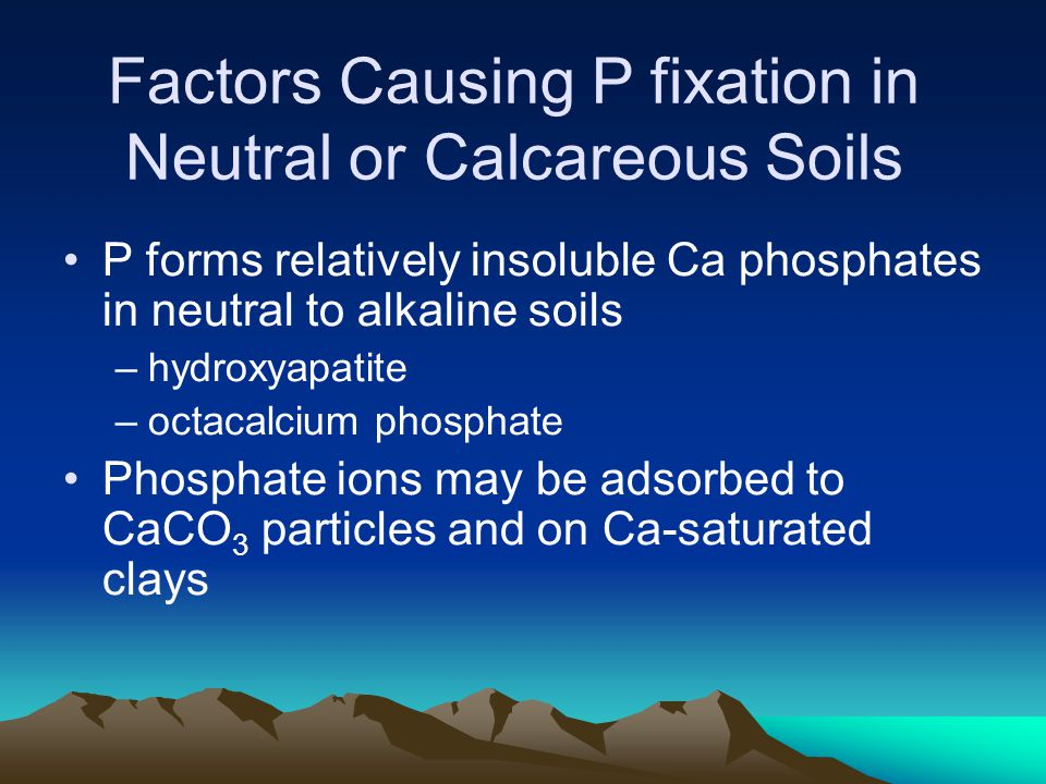 Factors Causing P fixation in Neutral or Calcareous Soils