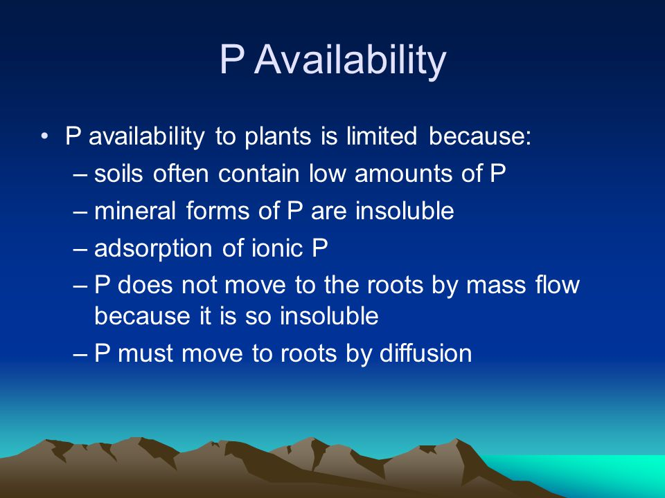 P Availability P availability to plants is limited because: