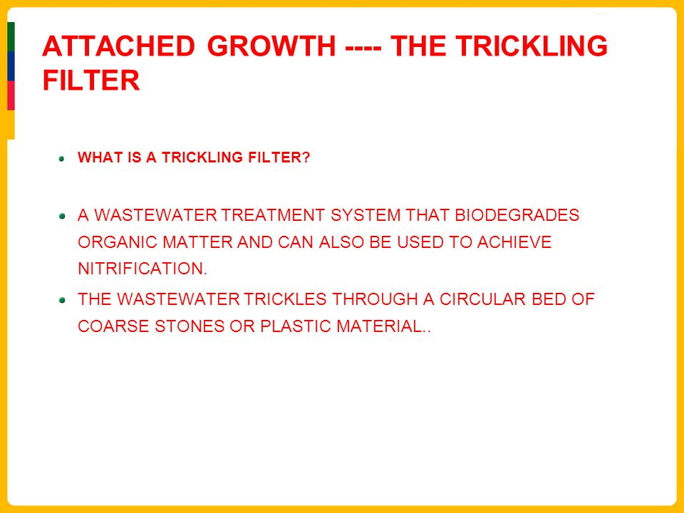 ATTACHED GROWTH ---- THE TRICKLING FILTER