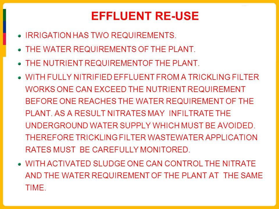 EFFLUENT RE-USE IRRIGATION HAS TWO REQUIREMENTS.