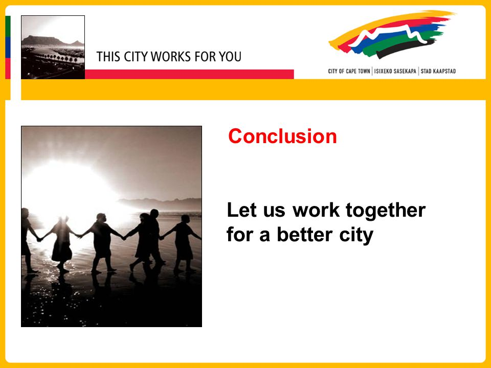 Conclusion Let us work together for a better city