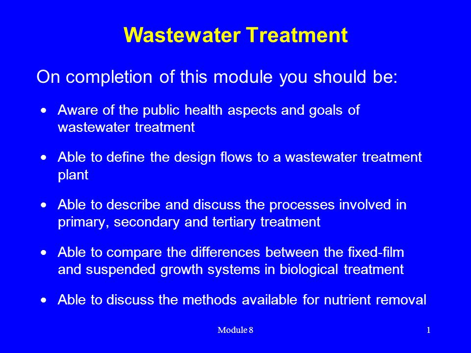 Wastewater Treatment On completion of this module you should be: