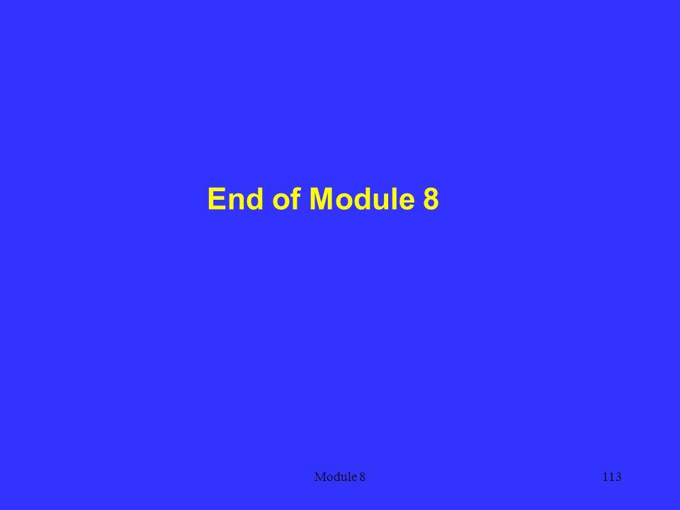 End of Module 8 Module 8