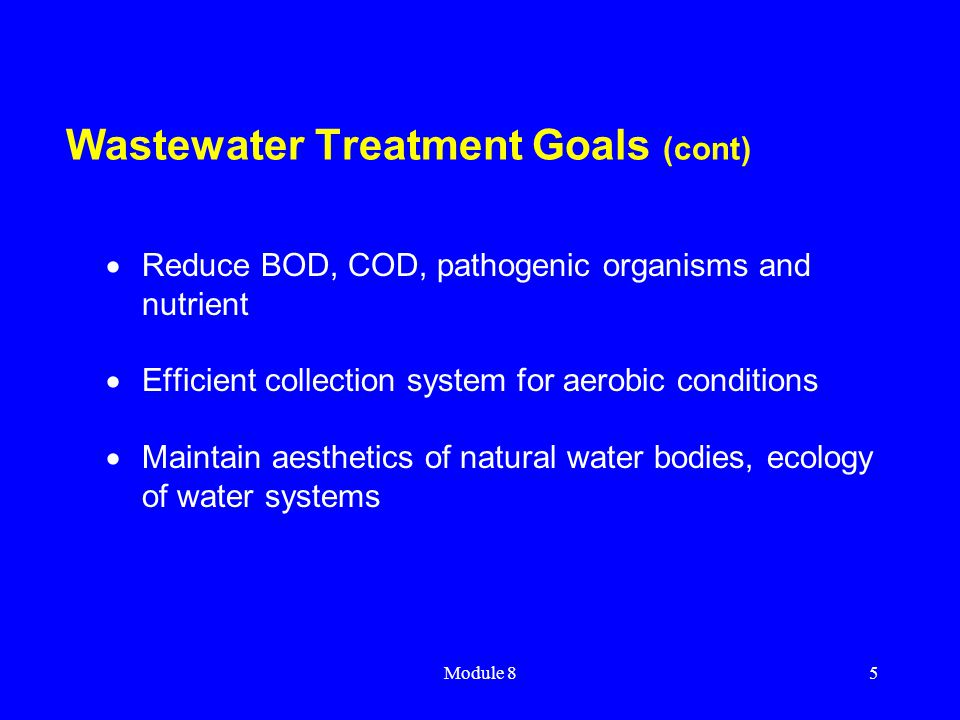 Wastewater Treatment Goals (cont)