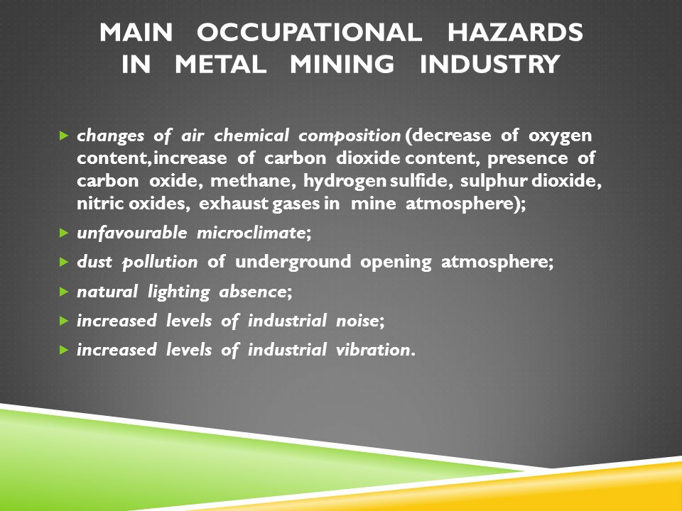 MAIN OCCUPATIONAL HAZARDS IN METAL MINING INDUSTRY