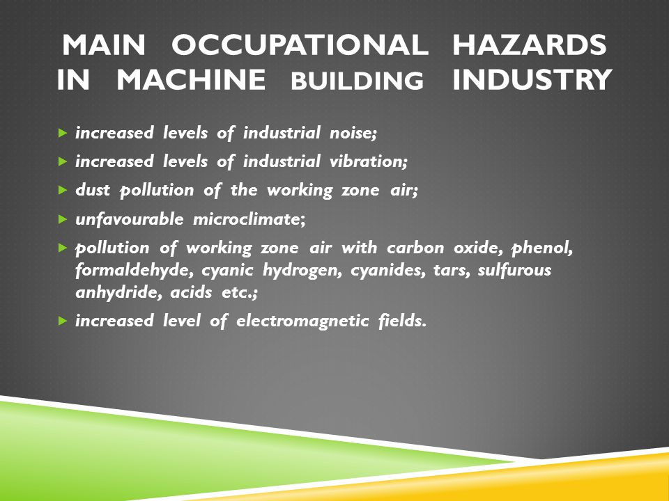 MAIN OCCUPATIONAL HAZARDS IN MACHINE BUILDING INDUSTRY