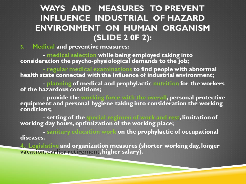 WAYS AND MEASURES TO PREVENT INFLUENCE INDUSTRIAL OF HAZARD ENVIRONMENT ON HUMAN ORGANISM (SLIDE 2 0F 2):