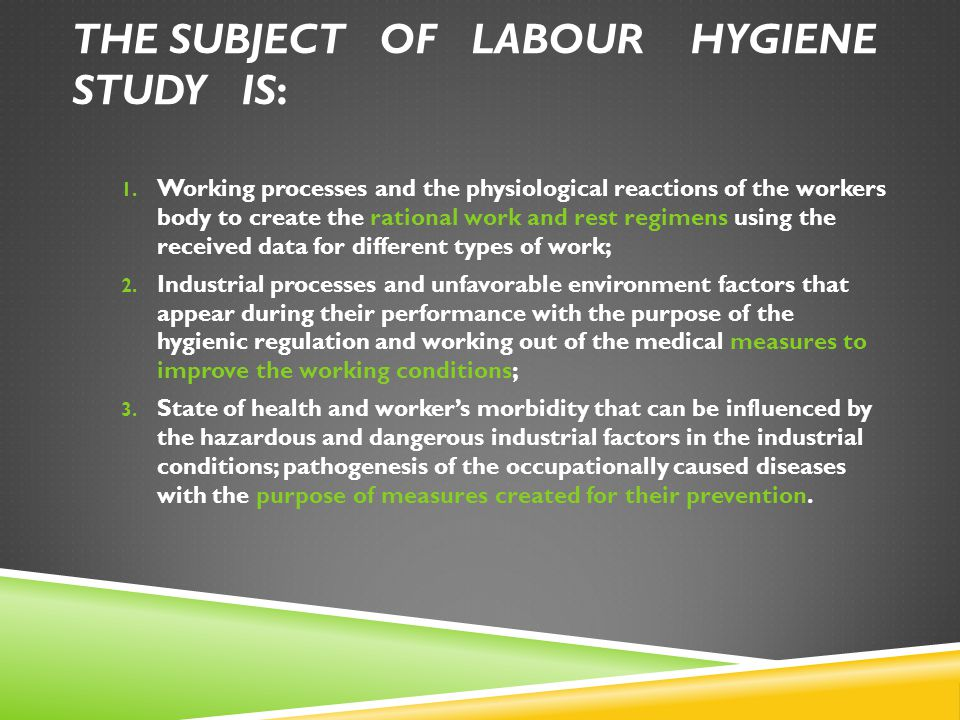 The subject of labour hygiene study is: