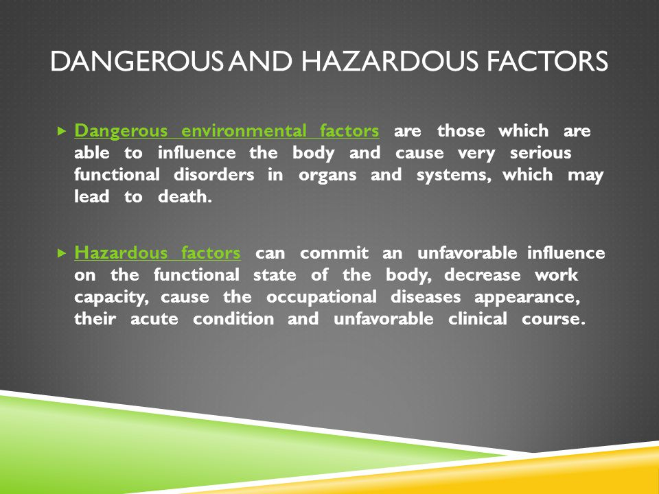 Dangerous and Hazardous factors