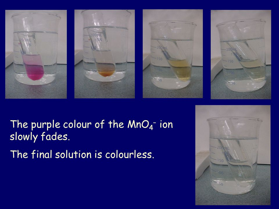 The purple colour of the MnO4– ion slowly fades.