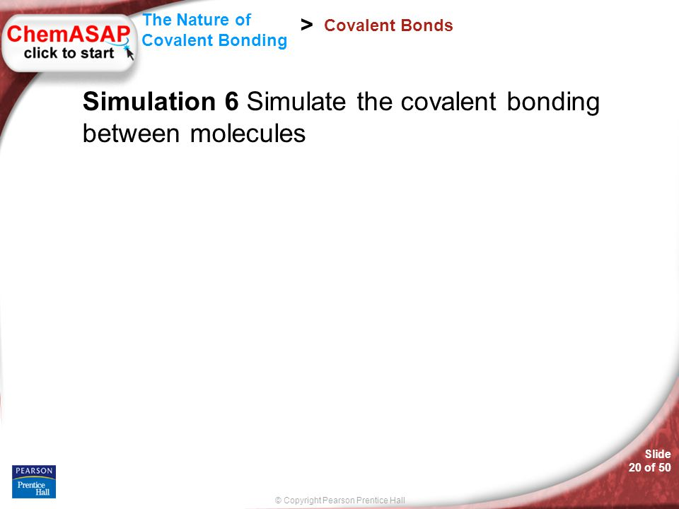 Simulation 6 Simulate the covalent bonding between molecules