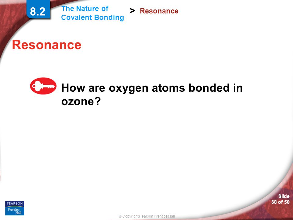 8.2 Resonance Resonance How are oxygen atoms bonded in ozone