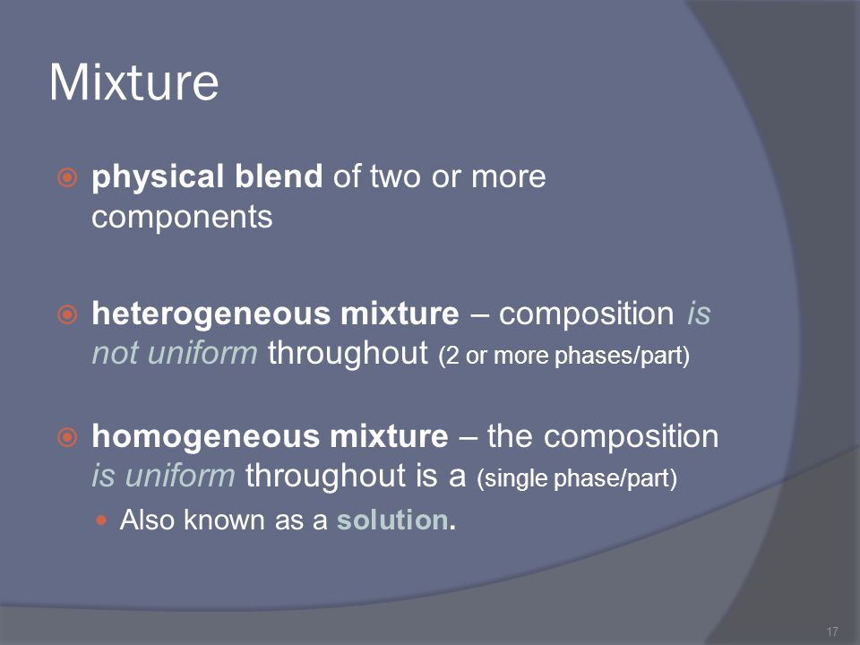 Mixture physical blend of two or more components