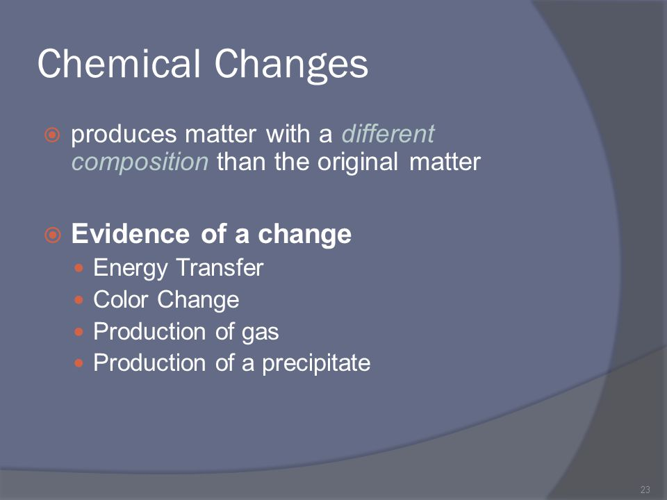Chemical Changes Evidence of a change