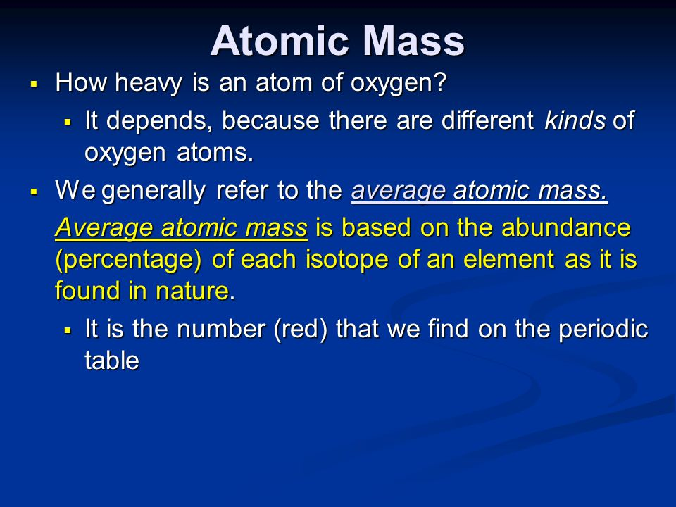 Atomic Mass How heavy is an atom of oxygen