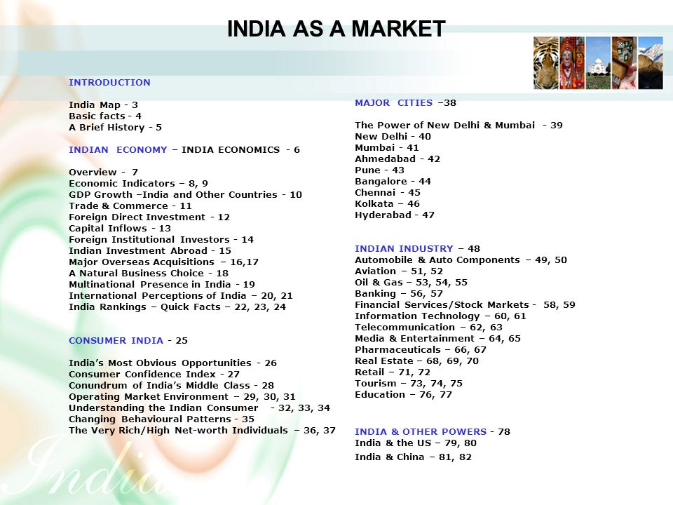 INDIA AS A MARKET INTRODUCTION India Map - 3 Basic facts - 4