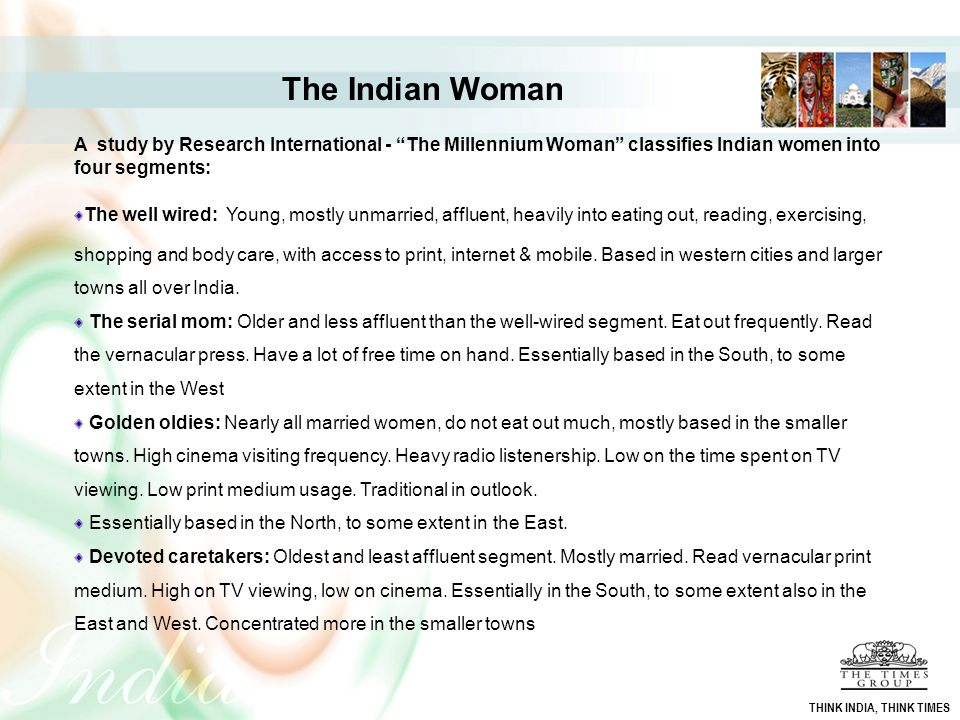 The Indian Woman A study by Research International - The Millennium Woman classifies Indian women into four segments: