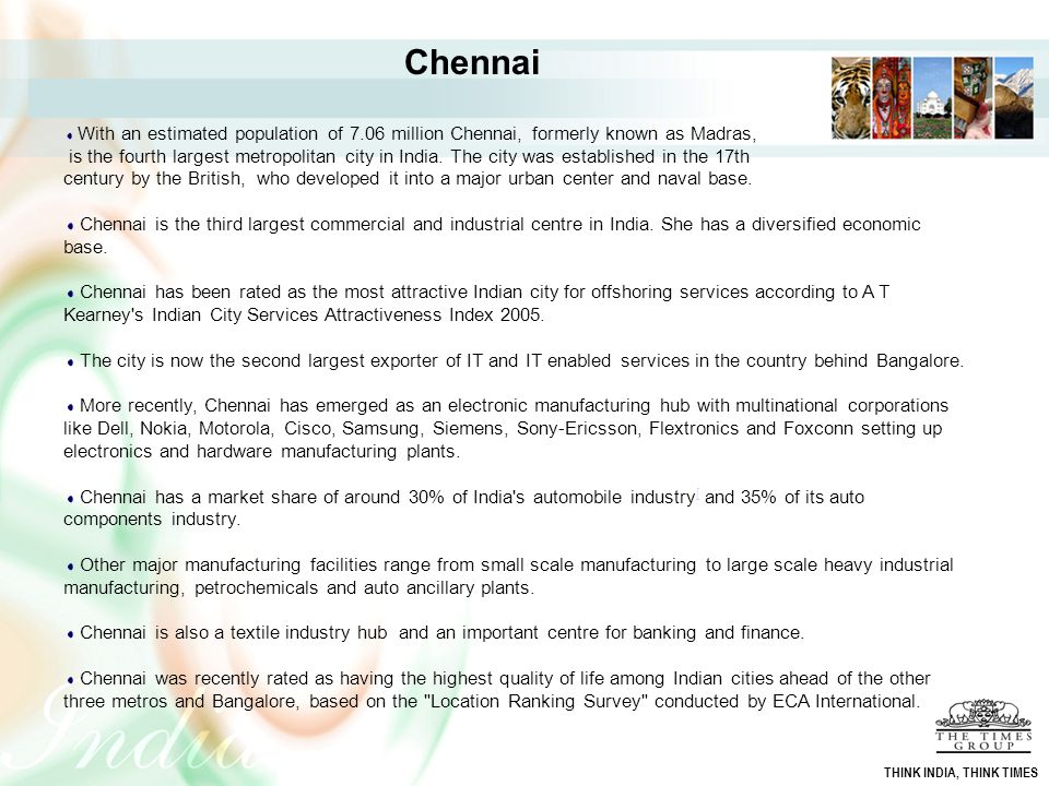 Chennai With an estimated population of 7.06 million Chennai, formerly known as Madras,