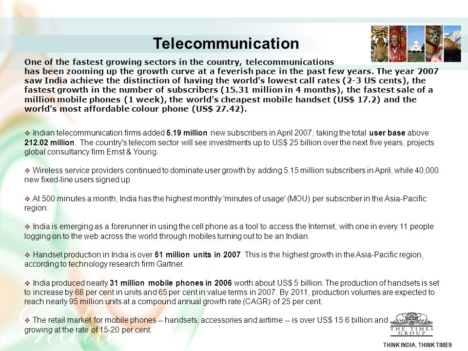 Telecommunication One of the fastest growing sectors in the country, telecommunications.